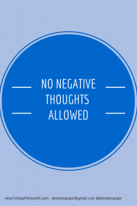 No negative thoughts how to stay fit over 50