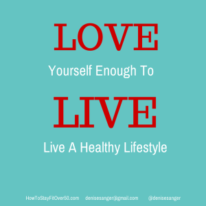 Love Yourself Live Healthy HowToStayFitOver50.com